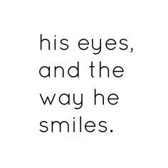 His eyes & smile