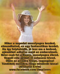 Mikor a napodat mosolyogva kezded. Life Quotes, Movies, Movie Posters, Quotes About Life, Quote Life, Films, Living Quotes, Film Poster, Quotes On Life