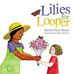 Lilies for Looper by Rachel Foster Stuart
