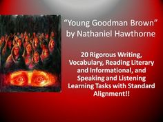 "This Common Core resource includes 20 rigorous unit learning tasks for Nathaniel Hawthorne's short story, ""Young Goodman Brown."" The teacher-created learning tasks include standard(s) alignment using the language of Common Core State Standards. The unit activities represent a balance of analysis and evaluation activities focusing on a variety of literary elements, constructed responses, and extended informational/explanatory and argumentative writing."