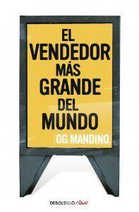 """""""El Vendedor más grande del mundo"""" de Og Mandino"""