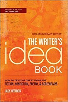The Writer's Idea Book, Anniversary Edition How to Develop Great Ideas for Fiction, Nonfiction, Poetry, & Screenplays by Jack Heffron Writer's Digest Writers Help, Writing Prompts For Writers, Writing Advice, Writing Ideas, Fiction And Nonfiction, Fiction Writing, Fiction Books, Free Books, My Books