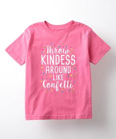 Look at this Raspberry 'Throw Kindness Around Like Confetti' Tee - Kids on #zulily today!