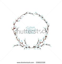 vector watercolor pussy-willow branches circle frame. It can be used for card, postcard, cover, invitation, wedding card, mothers day card, birthday card, easter card