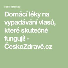 Domácí léky na vypadávání vlasů, které skutečně fungují! - ČeskoZdravě.cz