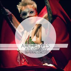 Archetypes 4 - Imperial Circus, Ruslan Ganeev