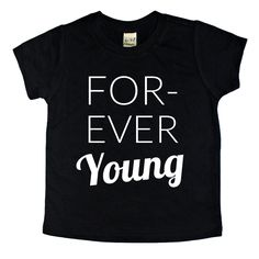 Cool kids clothes, graphic tee, Forever Young shirt, trendy kids, kids fashion , kids style - B. Gatsby www.BGatsby.com