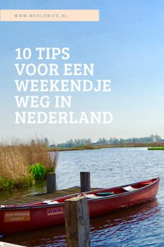 Weekender, Travel Destinations, Travel Tips, Backpacking, Camping, Getting Out, Just Go, Adventure Travel, Holland