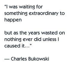 charles bukowski sitting is the new smoking quote