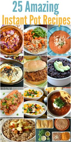 25 Amazing Instant Pot Recipes - Quick, delicious soups, main dishes, desserts and more that your family will love!