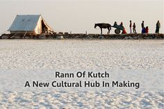 Rann Of Kutch- A New Cultural Hub In Making - The Rann Of Kutch which is also known as the Great Rann Of Kutch is considered to be one of the most remarkable places to visit in Gujarat.