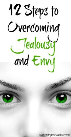 12 Steps to  Overcoming  Jealousy  and Envy. Understanding the emotions & how to handle them. In essence - don't go there, they use pointless energy. Acknowledge, ask why, motivate, move on & focus on your priorities.