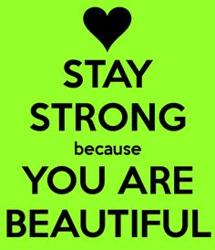 STAY STRONG BEAUTIFUL! #love #inspiring AWESOME ABIGAIL! @Abbey Adique-Alarcon Adique-Alarcon Smith