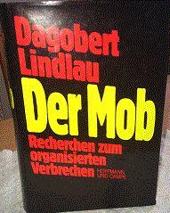 Der Mob - von Dagobert Lindlau - Recherchen zum organisierten Verbrechen Hoffman und Campe, € 2