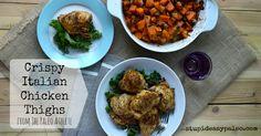 Crispy Italian Chicken Thighs Stupid Easy Paleo - Easy Paleo Recipes
