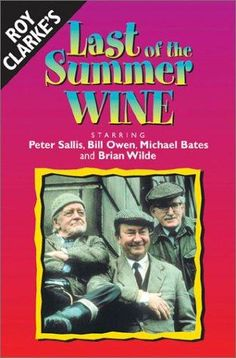 Last Of The Summer Wine Season Three old men from Yorkshire who have never grown up face the trials of their fellow town citizens and everyday life and stay young by reminiscing about the days of their youth and attempting feats not common to the elderly. British Tv Comedies, British Comedy, Peter Sallis, Last Of Summer Wine, Wine Poster, British Humor, Bbc Tv, Comedy Tv, Comedy Series