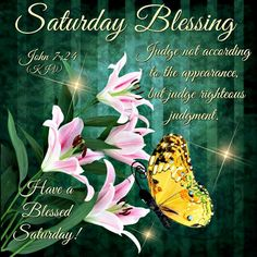 John Have a Blessed Saturday! Saturday Quotes, Good Day Quotes, Good Morning Saturday, Happy Saturday, Sunday, John 7 24, Daily Word, Daily Bible, Finding New Friends