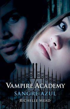 Vampire Academy, Sangre Azul - Richelle Mead