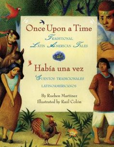 Habia una vez: Cuentos tradicionales latinoamericanos/Once Upon A Time: Traditional Latin American Tales. Rayo, Classics of Latin American lore presented in delightful bilingual versions with illustrations by Raul Colon. Spanish Teacher, Spanish Classroom, Teaching Spanish, Music Games, Once Upon A Time, Teaching Portfolio, University Of Dayton, Traditional Tales, Cool Books