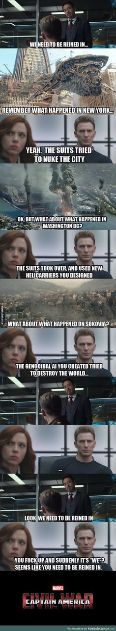 Civil war logic ~ Yes, and Tony is only feeling guilty :/<<<Because of his guilt, they're all paying for their 'crimes.' I find it unfair, but logical in the sense of the word.