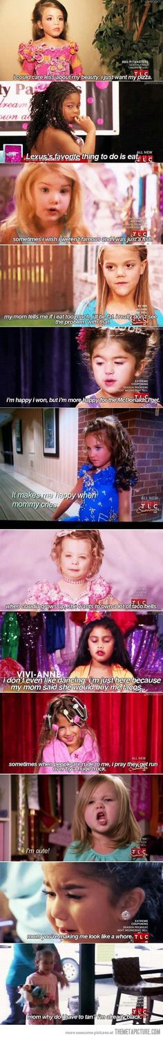 Girls from Toddlers and Tiaras and Dance Moms telling the truth…kinda sad