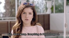 When you have to remind yourself that no, you don't look like the models in your magazine for a goddamn reason. | 29 Times Anna Kendrick Perfectly Described Being A Woman
