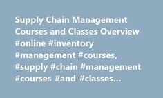 Supply Chain Management Courses and Classes Overview #online #inventory #management #courses, #supply #chain #management #courses #and #classes #overview http://nashville.remmont.com/supply-chain-management-courses-and-classes-overview-online-inventory-management-courses-supply-chain-management-courses-and-classes-overview/  # Supply Chain Management Courses and Classes Overview Essential Information Supply chain management courses are included in associate and bachelor's degree programs in…