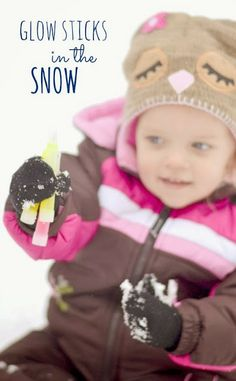 Hide glow sticks in the snow and have kids HUNT for glowing snow- so fun!