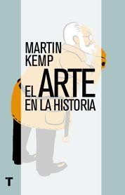 El arte en la historia es una guía indispensable –y, naturalmente, ilustrada– por la evolución de lo que llamamos arte (y una explicación de cómo hemos acabado llamándolo así), desde las obras de la Antigüedad clásica hasta las revolucionarias técnicas del Renacimiento, desde los maestros del siglo xvii hasta la vanguardias del siglo xx, de Leonardo a Miguel Ángel, de Vermeer a Velázquez, de Picasso a la cama de Tracey Emin. Martin Kemp enseña, hace pensar y entretiene. (Turner)