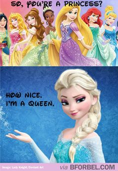 That's awesome. but elsa is the only disney queen who isnt evil. <==== No, actually, Kida is a Disney queen and she isn't evil. Anime Disney, Film Disney, Frozen Disney, Disney Love, Disney Magic, Elsa Frozen, Sassy Disney, Disney And Dreamworks, Disney Pixar