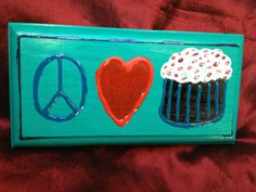 Peace Love & Cupcakes Hand Painted Wooden Sign by ReprievesCorner, $4.99