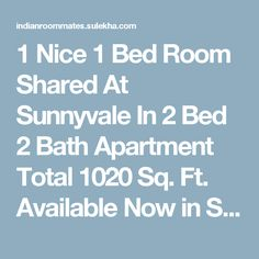 1 Nice 1 Bed Room Shared At Sunnyvale In 2 Bed 2 Bath Apartment Total 1020 Sq. Ft. Available Now in Sunnyvale CA | 853324 - Sulekha Roommates
