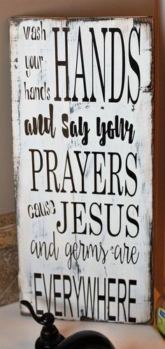 Wash Your Hands And Say Your Prayers Cause Jesus And Germs Are Everywhere Rustic Pallet Wood Sign - Bathroom Decor Reclaimed Wood