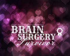Brain Surgery Survivor! Chiari Malformation Awareness!
