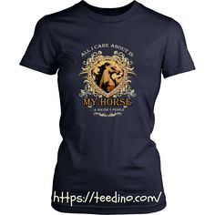 Horse riding T-shirt - All I care about is my horse and maybe 3 people Shop NOW! #shirt #promote #buy #horse #sport