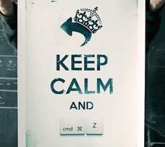 Keep Calm And Undo Print