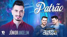 Junior Angelim  - Patrão part .Zé Neto & Cristiano musica nova 2016