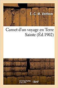 Télécharger Carnet d'un voyage en Terre Sainte Gratuit