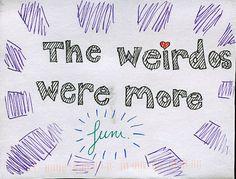 PostSecret: The weirdos were more fun.