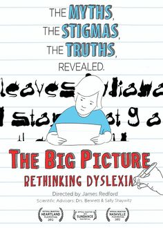 """The Big Picture: rethinking dyslexia - James Redford 2012 - DVD05975 -- """"Provides personal & uplifting accounts of the dyslexic experience from children, experts & iconic leaders. The film not only clears up the misconceptions about the condition but also paints a picture of hope for all who struggle with it."""""""