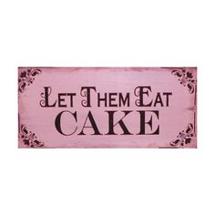 let them eat cake on Tumblr ❤ liked on Polyvore featuring words