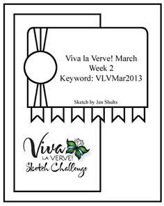 Viva la Verve! March 2013 Week 2 Card Sketch {3/8/13-3/14/13}  Designed by Jen Shults  #vervestamps #vivalaverve