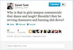 daniel tosh, he apparently understands girls