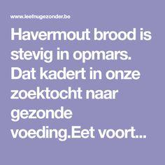 Havermout brood is stevig in opmars. Dat kadert in onze zoektocht naar gezonde voeding.Eet voortaan regelmatig havermout brood en start met deze recepten.
