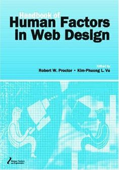 Handbook of Human Factors in Web Design (Human Factors and Ergonomics) by Kim-Phuong L. Vu, http://www.amazon.com/dp/0805846123/ref=cm_sw_r_pi_dp_WDXQsb1XF0CHP