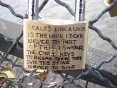 Go back to Paris and put a lock on this bridge with someone I love.