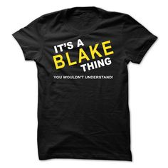(Deal Tshirt 1hour) Its A Blake Thing [Teeshirt 2016] Hoodies Tees Shirts
