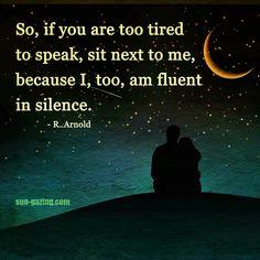 ..fluent in silence.