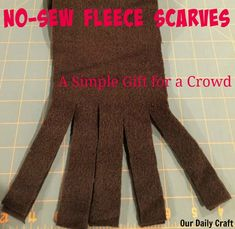 make no sew fleece scarves when you need a gift for a bunch of people, fast