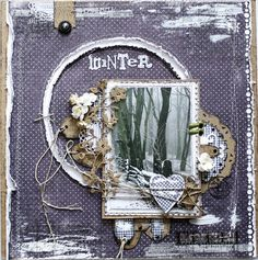 From Heather Jacob in Australia. 'WINTER' layout Published in Scrap365